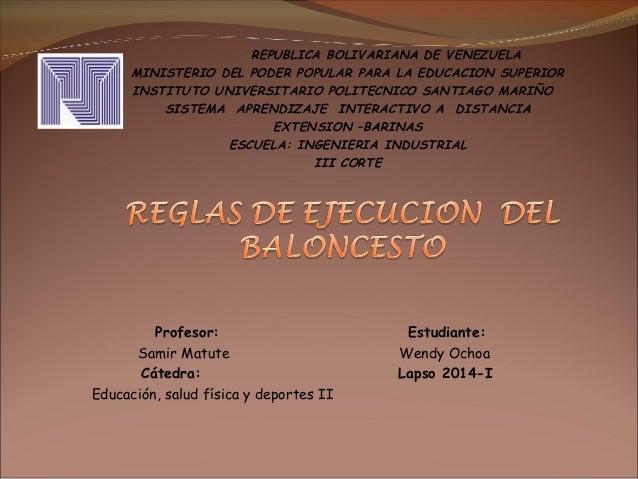 Profesor: Estudiante: Samir Matute Wendy Ochoa Cátedra: Lapso 2014-I Educación, salud física y deportes II REPUBLICA BOLIV...