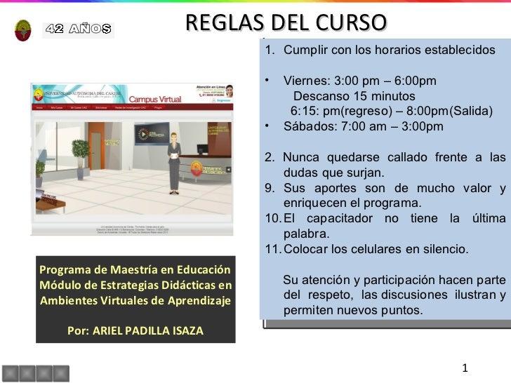REGLAS DEL CURSO Programa de Maestría en Educación  Módulo de Estrategias Didácticas en Ambientes Virtuales de Aprendizaje...