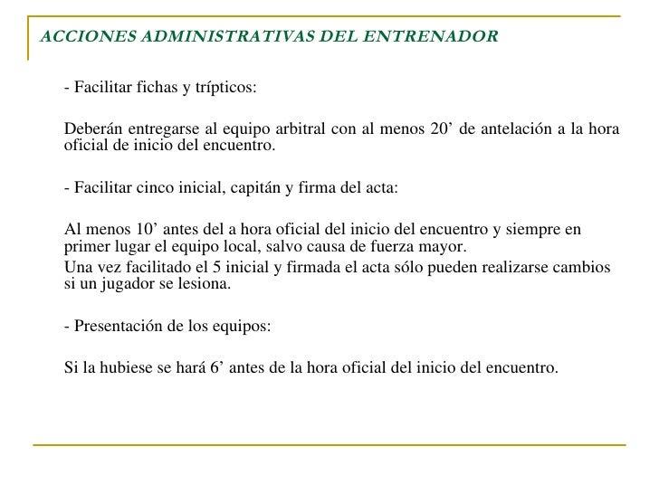ACCIONES ADMINISTRATIVAS DEL ENTRENADOR <ul><li>- Facilitar fichas y trípticos: </li></ul><ul><li>Deberán entregarse al eq...