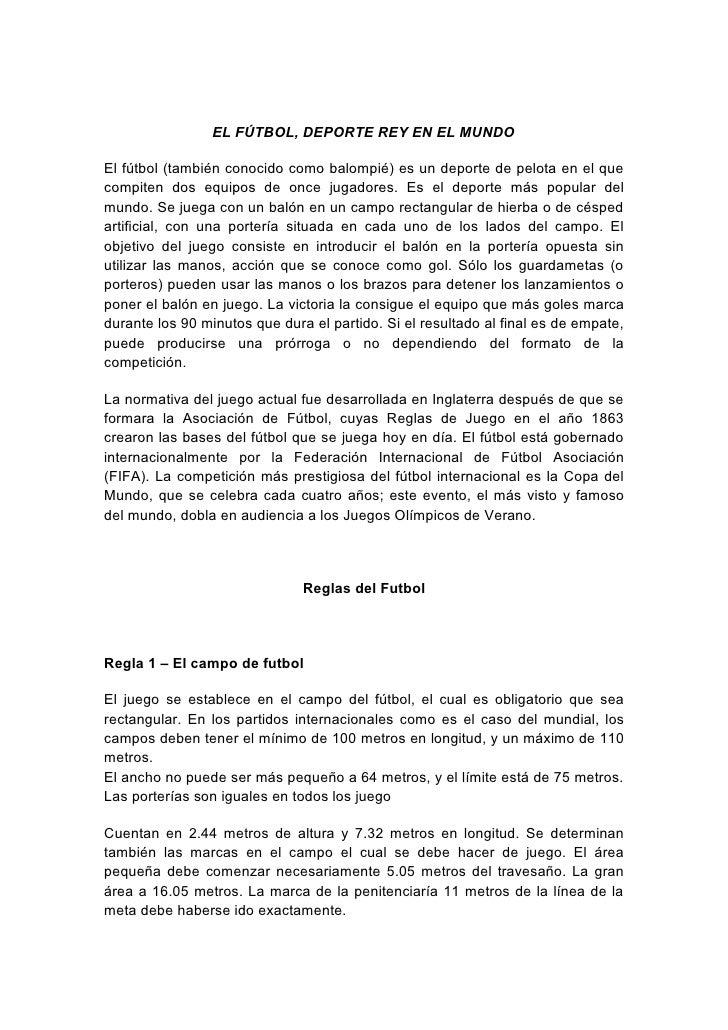 EL FÚTBOL, DEPORTE REY EN EL MUNDO  El fútbol (también conocido como balompié) es un deporte de pelota en el que compiten ...