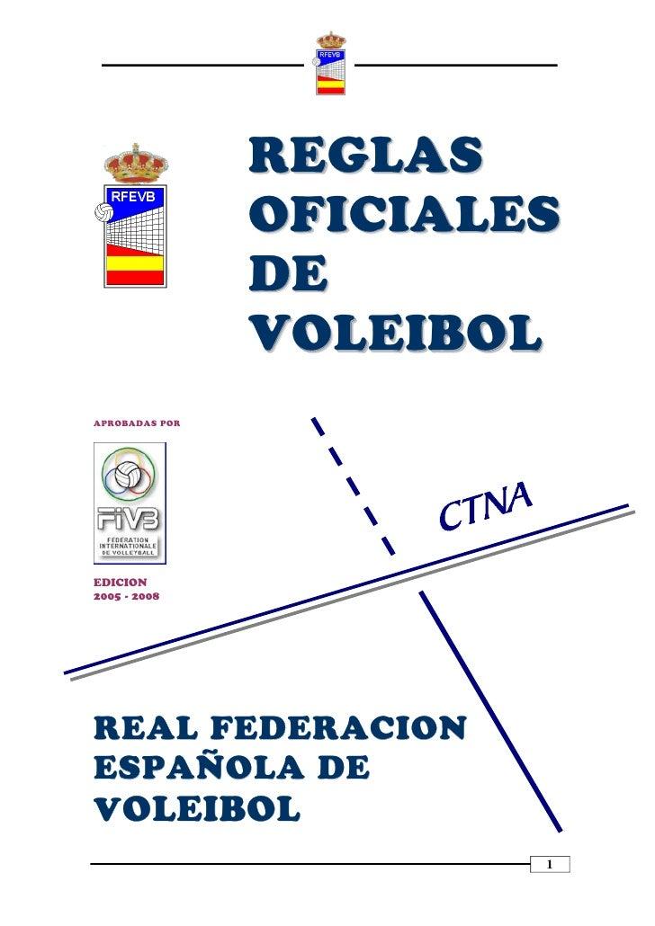 REGLAS                OFICIALES                DE                VOLEIBOLAPROBADAS POREDICION2005 - 2008REAL FEDERACIONESP...
