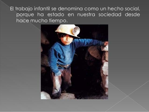 causas Trabajo infantil Crisis económica Abandono Poco respeto hacia los niños Cesantía de los padres Tradición cultural