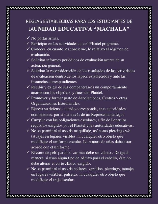 """REGLAS ESTABLECIDAS PARA LOS ESTUDIANTES DE LAUNIDAD EDUCATIVA """"MACHALA""""  No portar armas.  Participar en las actividade..."""