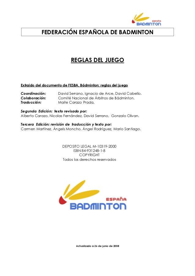 FEDERACIÓN ESPAÑOLA DE BADMINTONREGLAS DEL JUEGOExtraido del documento de FESBA, Bádminton: reglas del juegoCoordinación: ...
