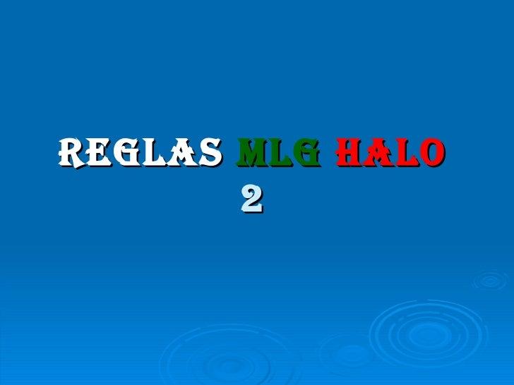 REGLAS   MLG   HALO  2