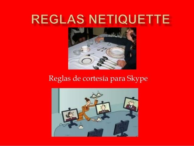 Reglas de cortesía para Skype