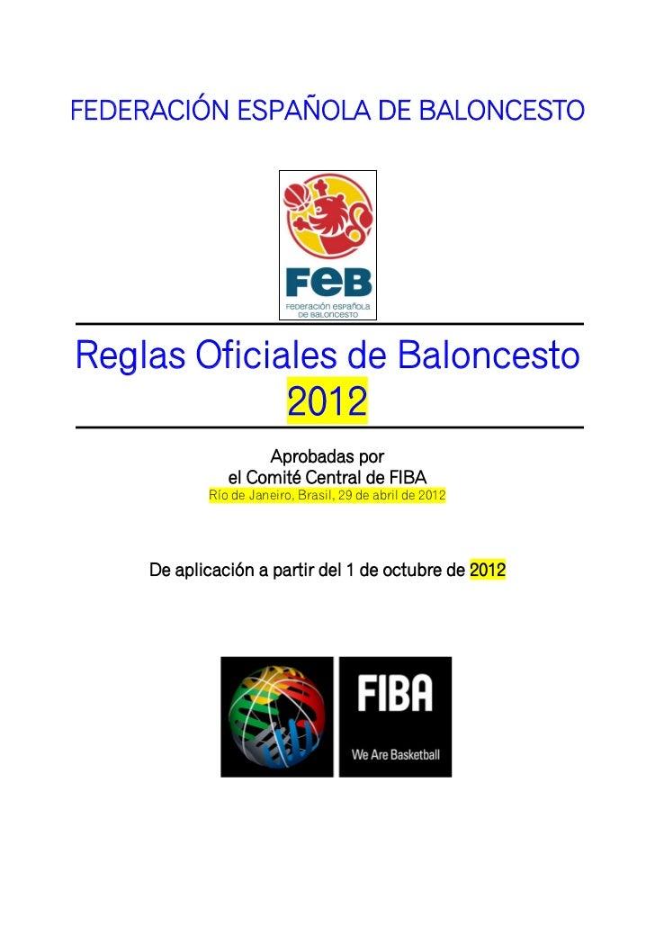 FEDERACIÓN ESPAÑOLA DE BALONCESTOReglas Oficiales de Baloncesto                          2012                    Aprobadas...