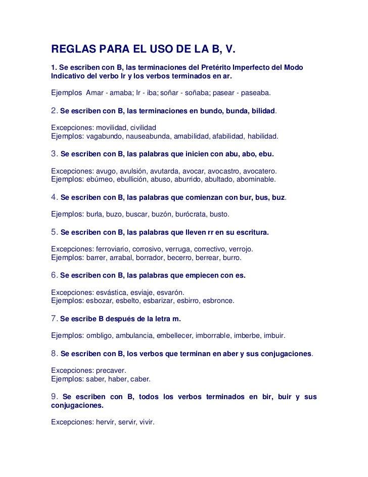 REGLAS PARA EL USO DE LA B, V.1. Se escriben con B, las terminaciones del Pretérito Imperfecto del ModoIndicativo del verb...