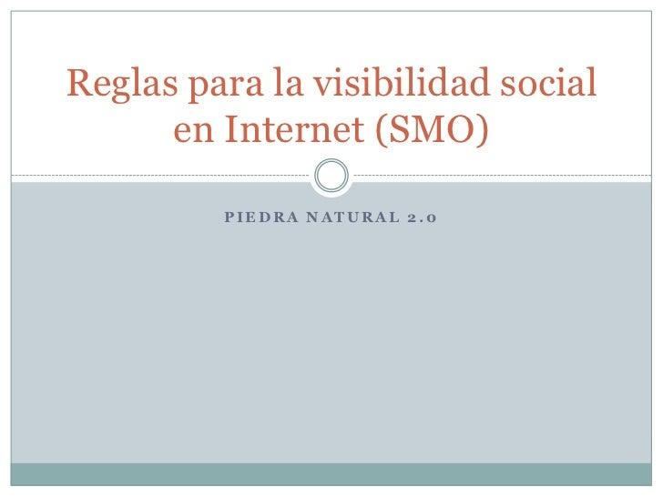 Piedra natural 2.0<br />Reglas para la visibilidad social en Internet (SMO)<br />