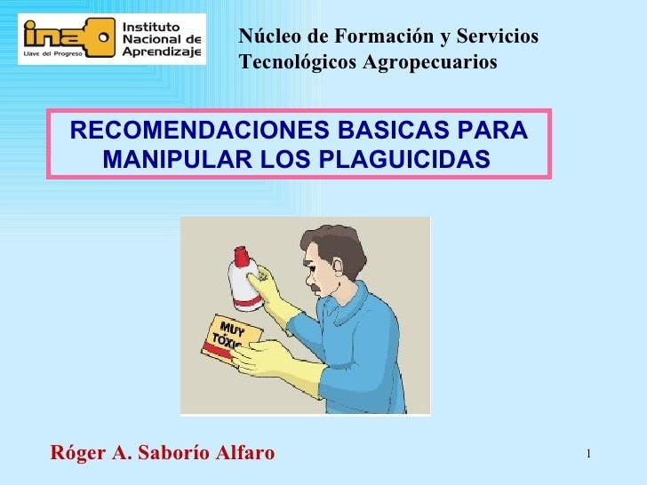 Núcleo de Formación y Servicios                   Tecnológicos Agropecuarios  RECOMENDACIONES BASICAS PARA    MANIPULAR LO...