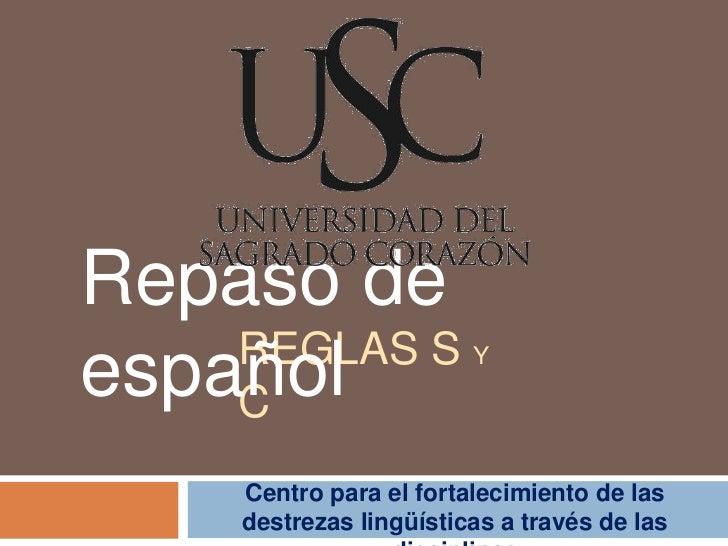 Repaso de    REGLAS Sespañol    C                         Y     Centro para el fortalecimiento de las     destrezas lingüí...
