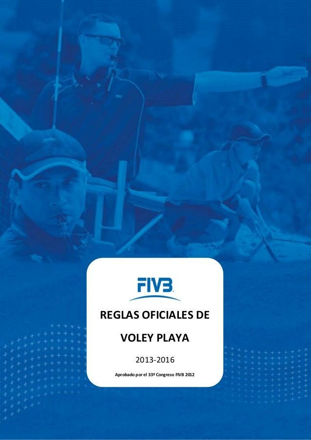 REGLAS OFICIALES DE VOLEY PLAYA 2013-2016 Aprobado por el 33º Congreso FIVB 2012