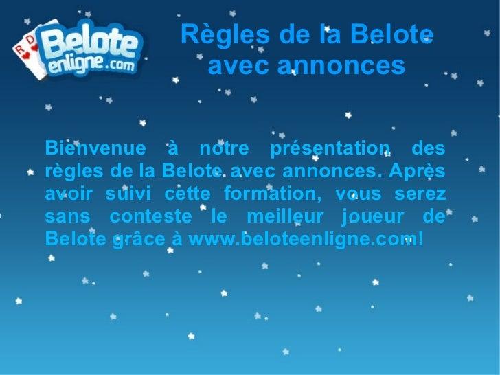Règles de la Belote avec annonces Bienvenue à notre présentation des  règles de la Belote  avec annonces. Après avoir suiv...
