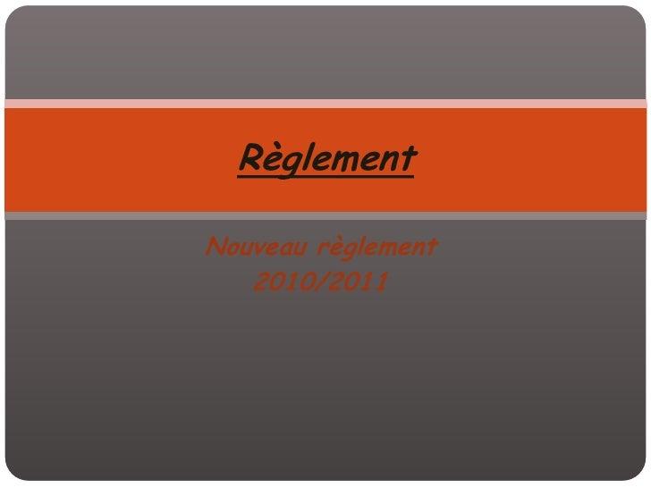 Nouveau règlement <br />2010/2011<br />Règlement<br />