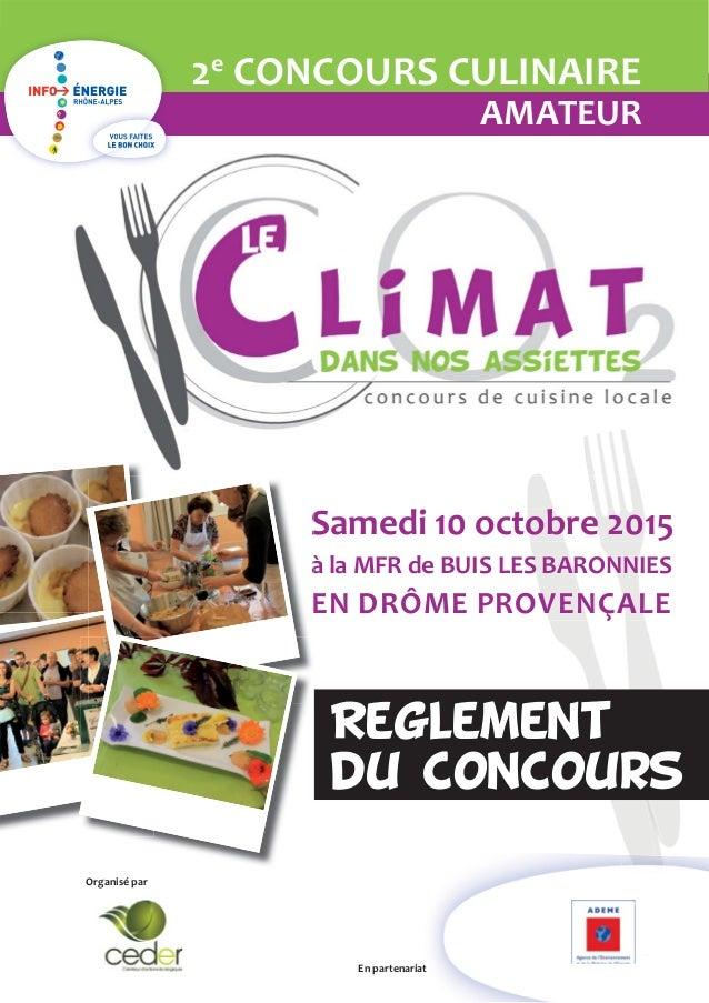 1 2e CONCOURS CULINAIRE AMATEUR Samedi 10 octobre 2015 à la MFR de BUIS LES BARONNIES EN DRÔME PROVENÇALE à 1 Organisé par...