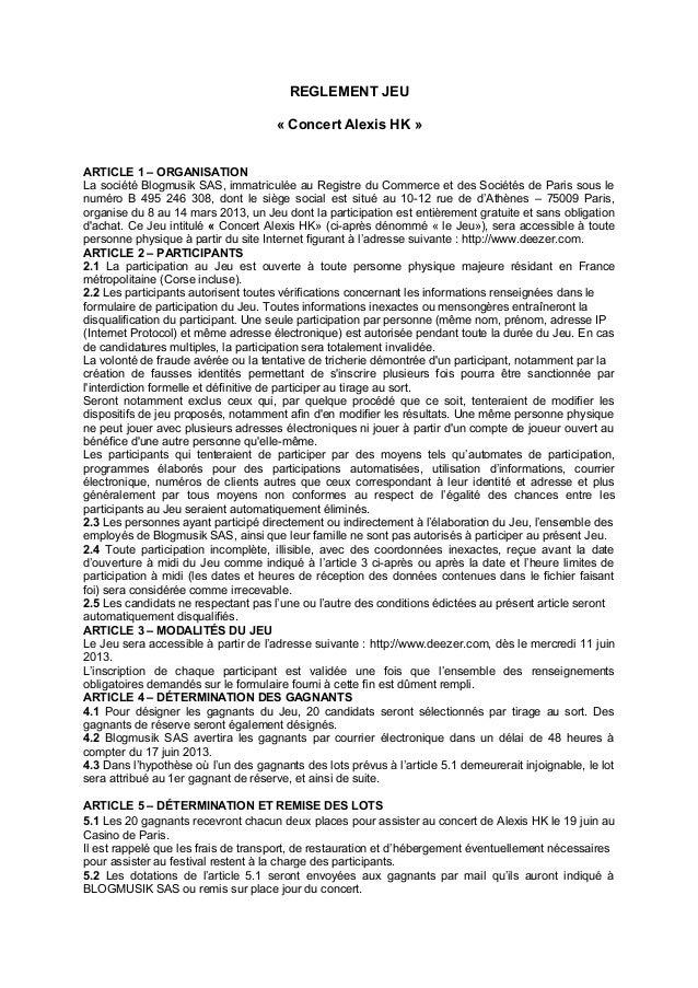 REGLEMENT JEU« Concert Alexis HK »ARTICLE 1 – ORGANISATIONLa société Blogmusik SAS, immatriculée au Registre du Commerce e...