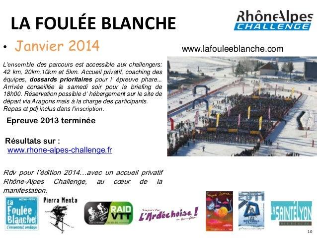 LA FOULÉE BLANCHE•   Janvier 2014                                            www.lafouleeblanche.comL'ensemble des parcour...