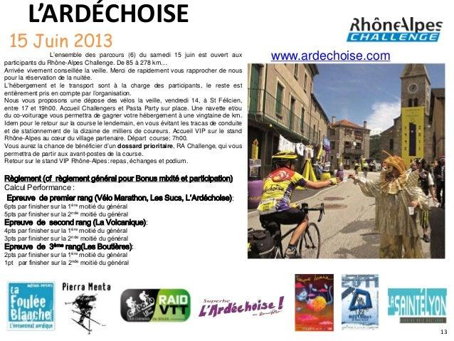 L'ARDÉCHOISE 15 Juin 2013                 L'ensemble des parcours (6) du samedi 15 juin est ouvert auxparticipants du Rhôn...