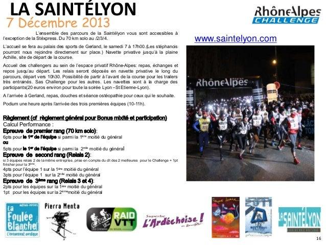LA SAINTÉLYON 7 Décembre 2013                 L'ensemble des parcours de la Saintélyon vous sont accessibles àl'exception ...