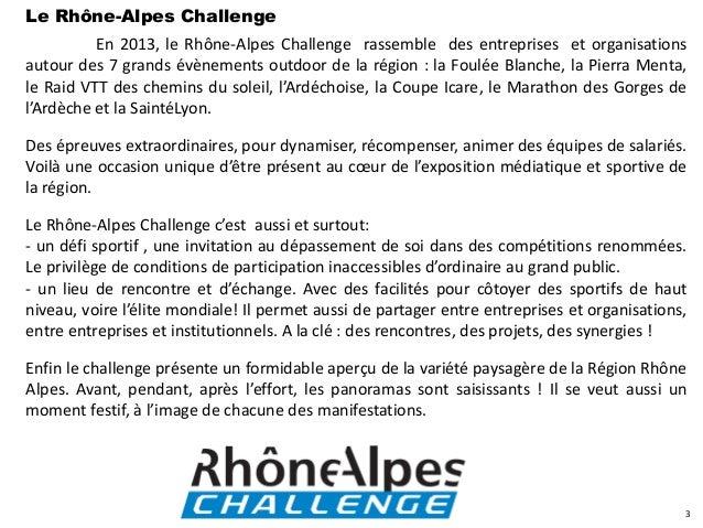 Le Rhône-Alpes Challenge          En 2013, le Rhône-Alpes Challenge rassemble des entreprises et organisationsautour des 7...