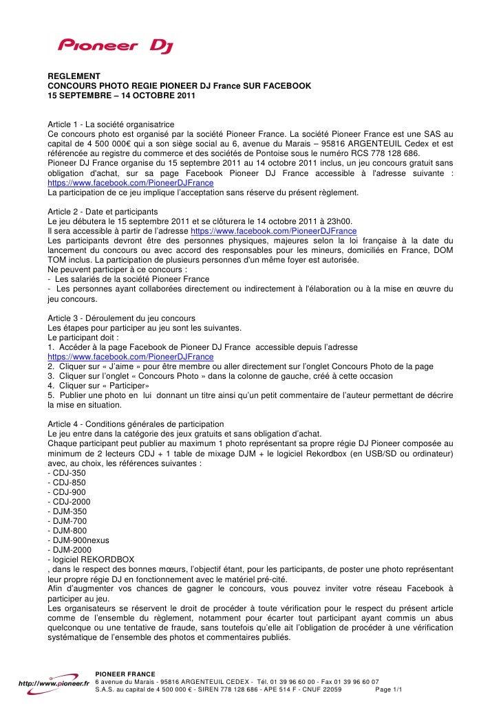 REGLEMENTCONCOURS PHOTO REGIE PIONEER DJ France SUR FACEBOOK15 SEPTEMBRE – 14 OCTOBRE 2011Article 1 - La société organisat...