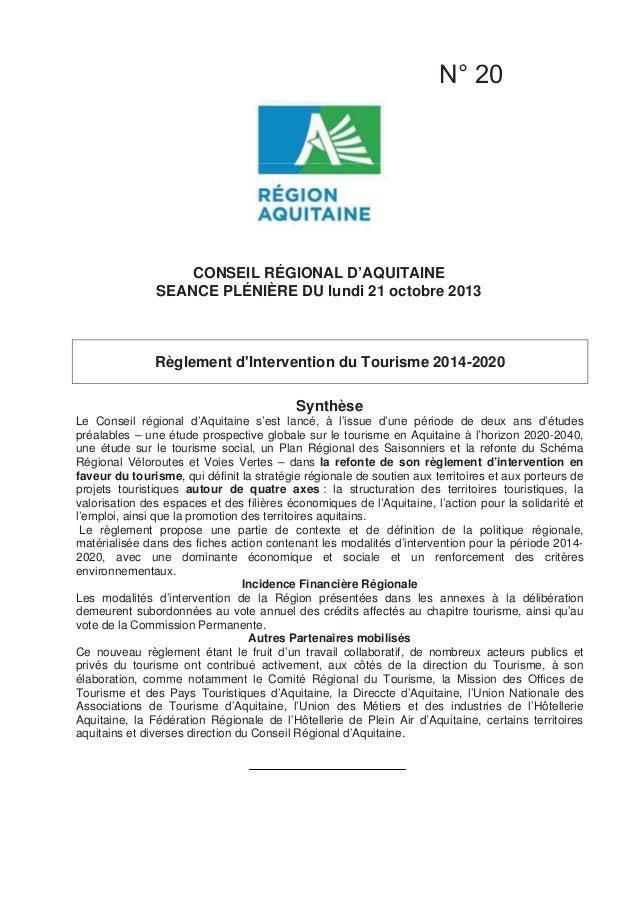 CONSEIL RÉGIONAL D'AQUITAINE SEANCE PLÉNIÈRE DU lundi 21 octobre 2013 Règlement d'Intervention du Tourisme 2014-2020 Synth...