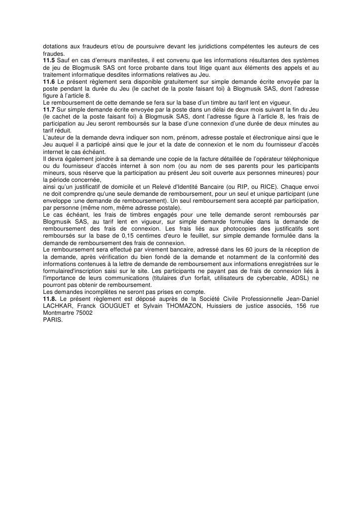 dotations aux fraudeurs et/ou de poursuivre devant les juridictions compétentes les auteurs de cesfraudes.11.5 Sauf en cas...