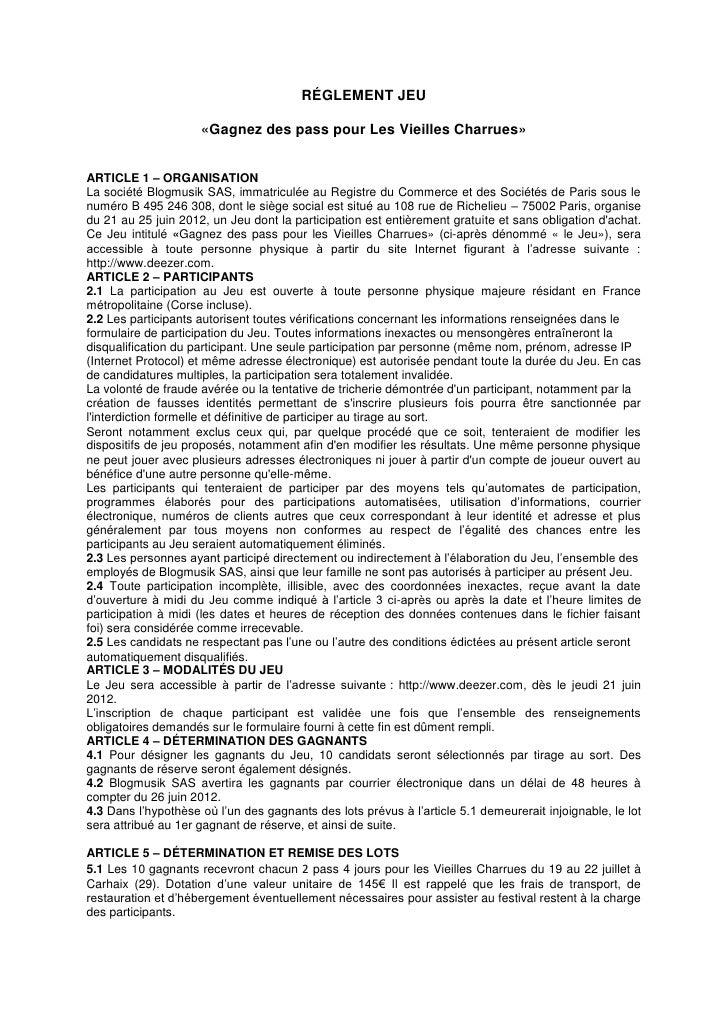 RÉGLEMENT JEU                     «Gagnez des pass pour Les Vieilles Charrues»ARTICLE 1 – ORGANISATIONLa société Blogmusik...