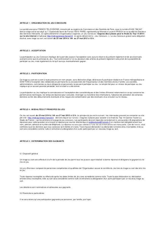 ARTICLE 1 : ORGANISATION DU JEU CONCOURS La société anonyme FRANCE TELEVISIONS, immatriculé au registre du Commerce et des...