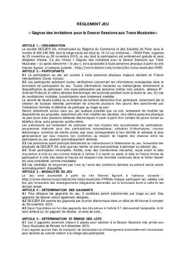 RÉGLEMENT JEU « Gagnez des invitations pour la Deezer Sessions aux Trans Musicales» ARTICLE 1 – ORGANISATION La société DE...
