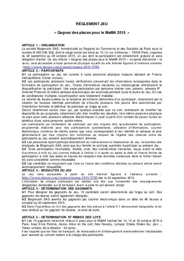 RÉGLEMENT JEU « Gagnez des places pour le MaMA 2015 » ARTICLE 1 – ORGANISATION La société Blogmusik SAS, immatriculée au R...