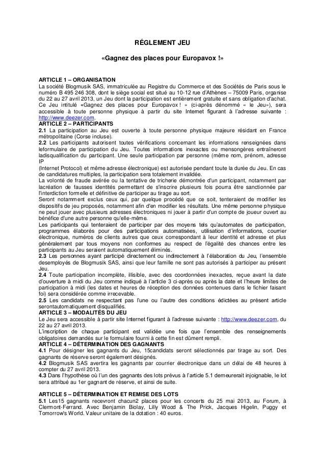 RÉGLEMENT JEU«Gagnez des places pour Europavox !»ARTICLE 1 – ORGANISATIONLa société Blogmusik SAS, immatriculée au Registr...