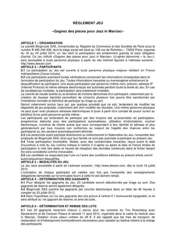 RÉGLEMENT JEU                        «Gagnez des places pour Jazz in Marciac»ARTICLE 1 – ORGANISATIONLa société Blogmusik ...