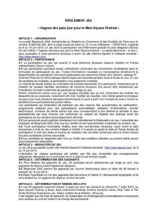 RÉGLEMENT JEU« Gagnez des pass jour pour le Main Square Festival »ARTICLE 1 – ORGANISATIONLa société Blogmusik SAS, immatr...