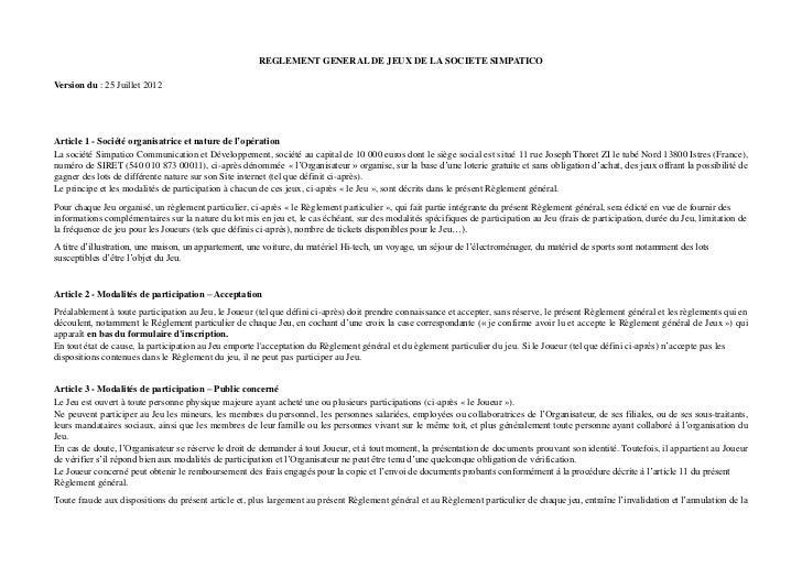 REGLEMENT GENERAL DE JEUX DE LA SOCIETE SIMPATICOVersion du : 25 Juillet 2012Article 1 - Société organisatrice et nature d...
