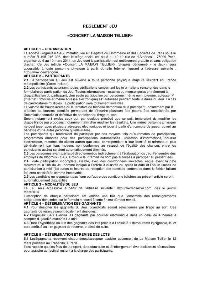 REGLEMENT JEU «CONCERT LA MAISON TELLIER» ARTICLE 1 – ORGANISATION La société Blogmusik SAS, immatriculée au Registre du C...
