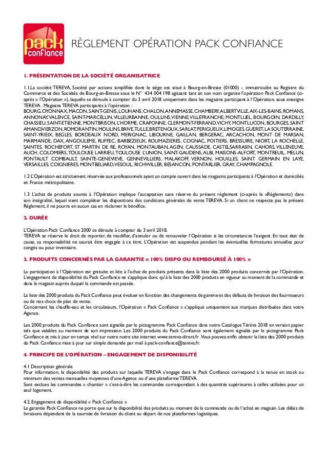 RÈGLEMENT OPÉRATION PACK CONFIANCE 1. PRÉSENTATION DE LA SOCIÉTÉ ORGANISATRICE 1.1.La société TEREVA, Société par actions ...