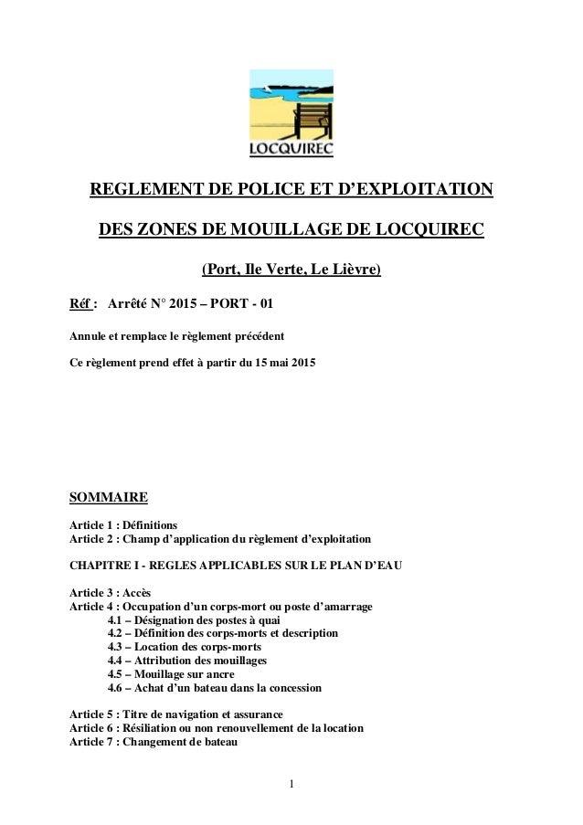 1 REGLEMENT DE POLICE ET D'EXPLOITATION DES ZONES DE MOUILLAGE DE LOCQUIREC (Port, Ile Verte, Le Lièvre) Réf : Arrêté N° 2...