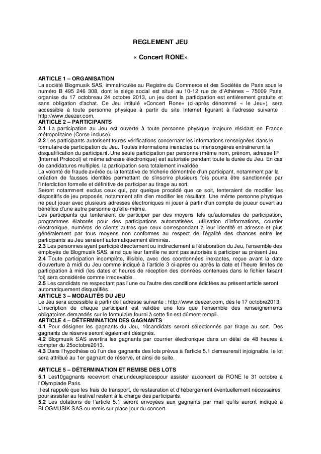 REGLEMENT JEU « Concert RONE» ARTICLE 1 – ORGANISATION La société Blogmusik SAS, immatriculée au Registre du Commerce et d...