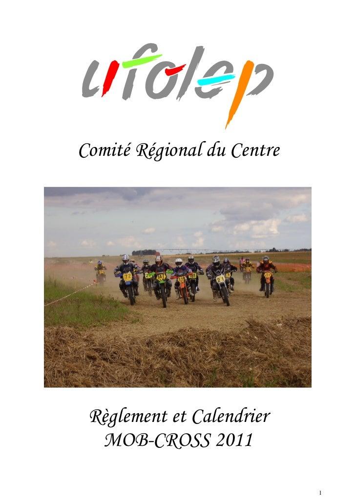 Comité Régional du Centre Règlement et Calendrier  MOB-CROSS 2011                            1