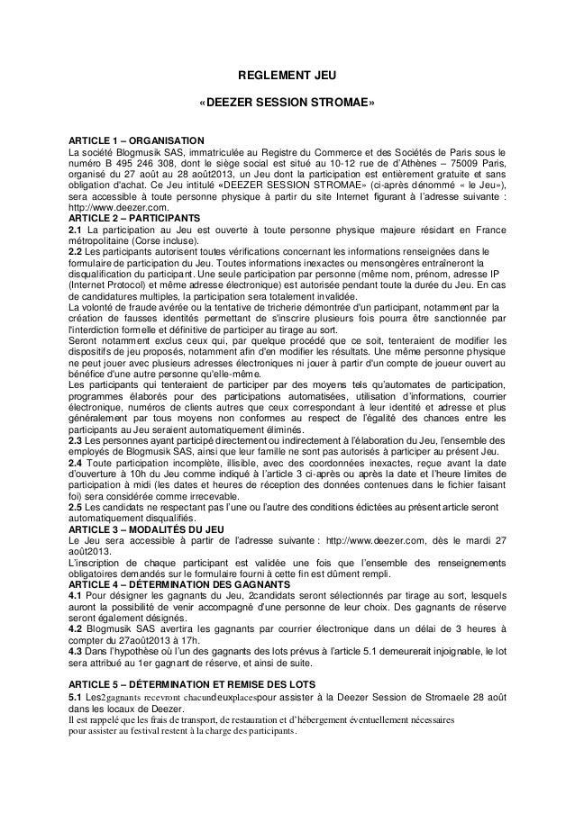 REGLEMENT JEU «DEEZER SESSION STROMAE» ARTICLE 1 – ORGANISATION La société Blogmusik SAS, immatriculée au Registre du Comm...