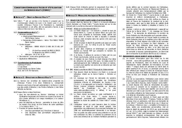 CONDITIONS GENERALES D'ACCES ET D'UTILISATION  DU SERVICE VELO'V (CGAU)™   ARTICLE 1er - OBJET DU SERVICE VELO'V ™  1.1 Vé...