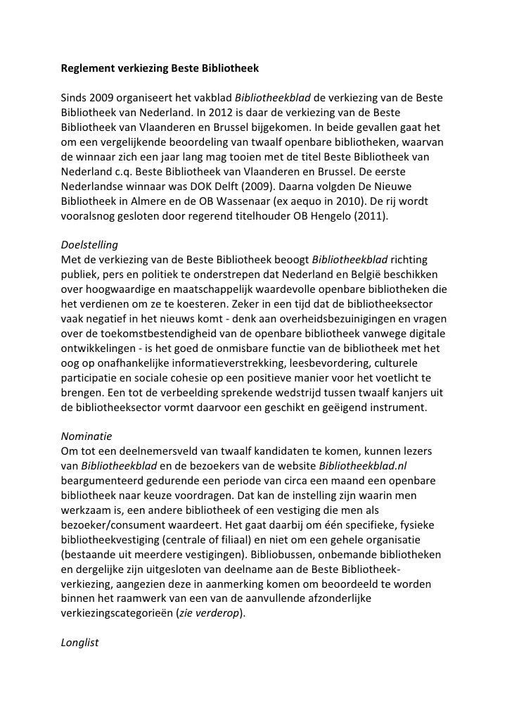 Reglement verkiezing Beste BibliotheekSinds 2009 organiseert het vakblad Bibliotheekblad de verkiezing van de BesteBibliot...