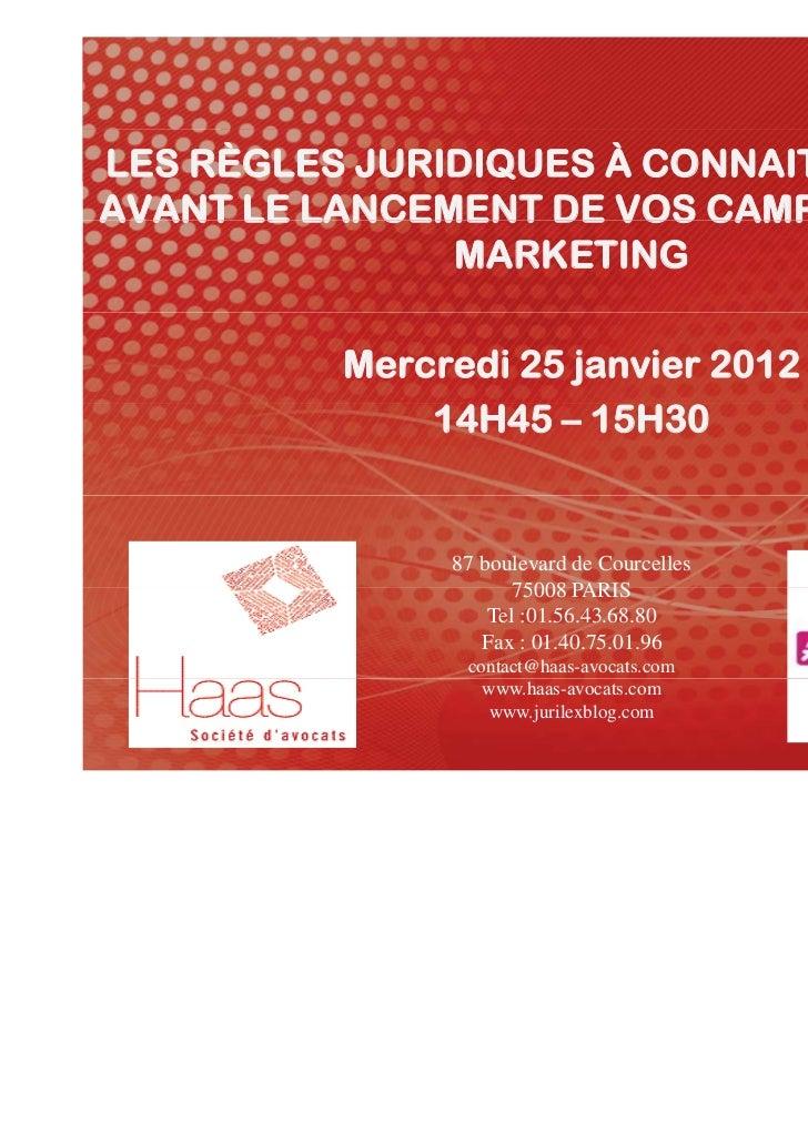 LES RÈGLES JURIDIQUES À CONNAITRE EN 2012AVANT LE LANCEMENT DE VOS CAMPAGNES D E                                      D'E-...