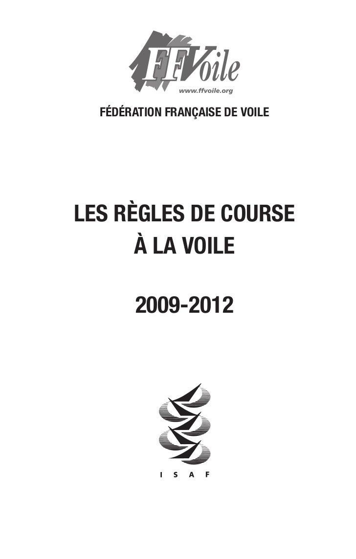 FÉDÉRATION FRANÇAISE DE VOILELES RÈGLES DE COURSE      À LA VOILE        2009-2012