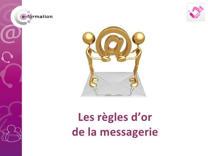 Les règles d'or de la messagerie