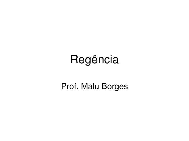 RegênciaProf. Malu Borges