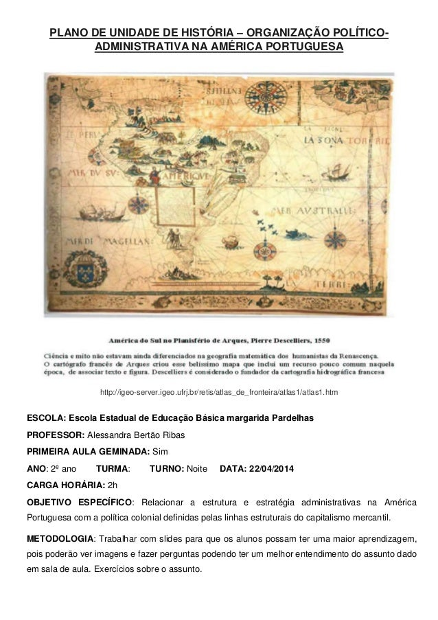 PLANO DE UNIDADE DE HISTÓRIA – ORGANIZAÇÃO POLÍTICO- ADMINISTRATIVA NA AMÉRICA PORTUGUESA http://igeo-server.igeo.ufrj.br/...