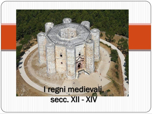 I regni medievali, secc. XII -XIV