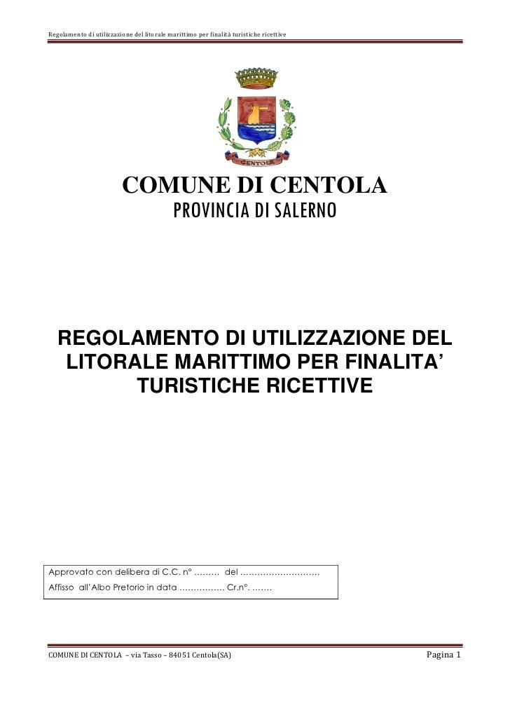 Regolamento di utilizzazione del litorale marittimo per finalità turistiche ricettive                          COMUNE DI C...
